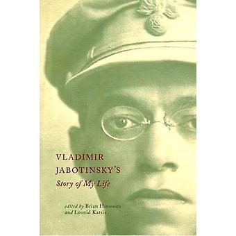 Vladimir Jabotinskys Story of My Life by Horowitz & Brian