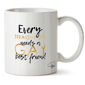 Hippowarehouse Every Straight Girl Needs A Gay Best Friend Printed Mug Cup Ceramic 10oz