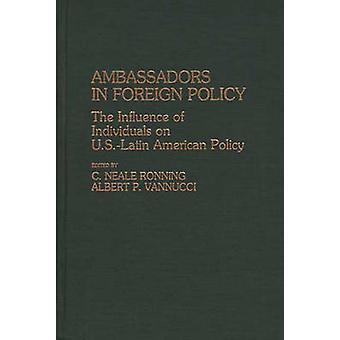 Botschafter in der Außenpolitik der Einfluss des Menschen auf U.S.Latin amerikanische Politik durch Vannucci & Amelio