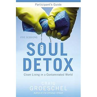 魂のデトックス参加者 Groeschel ・ クレイグによって汚染された世界でクリーンな生活をご案内します。