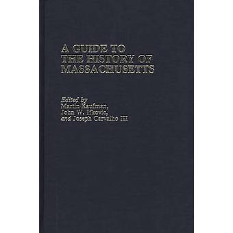 A Guide to the History of Massachusetts by Kaufman & Martin