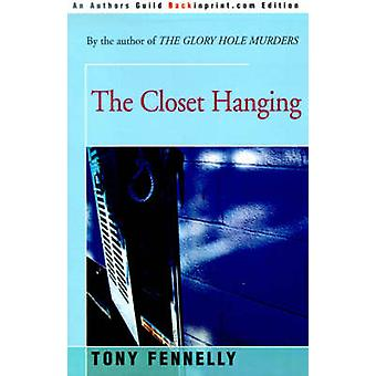 The Closet Hanging by Fennelly & Tony