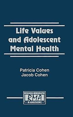 Life Values and Adolescent Hommestal Health by Cohen & Patricia