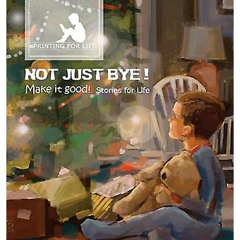 Not just bye Make it good by Life & Stories for