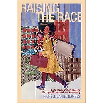 Rase svarte karriere kvinner Omdefiner ekteskap mødre og samfunnet Barnes & rik J. Daniel