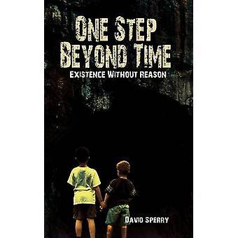 Un paso más allá de la existencia del tiempo sin razón por Sperry y David