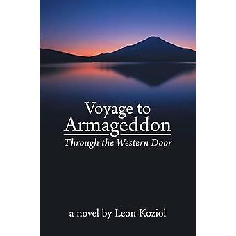 Voyage to Armageddon Through the Western Door by Koziol & Leon