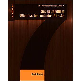Seven Deadliest Wireless Technologies Attacks by Elsevier
