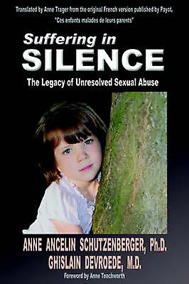 Suffering in Silence The Legacy of Unresolved Sexual Abuse by Devroede & Ghislain