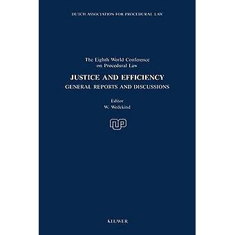 Justice And Efficiency General Reports And Reports Of Discussion by Wedekind & W.