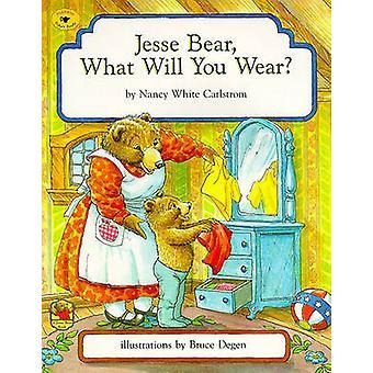 Jesse Bear - What Will You Wear? by Nancy White Carlstrom - Bruce Deg