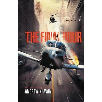 The Final Hour by Andrew Klavan - 9781401685195 Book