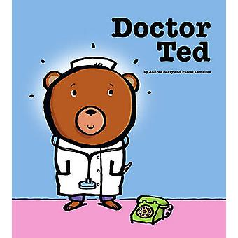 Doctor Ted by Andrea Beaty - Pascal Lemaitre - 9781416928201 Book