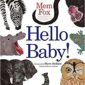 Hello Baby! by Mem Fox - Steve Jenkins - 9781442434325 Book