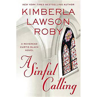 A Sinful Calling by Kimberla Lawson Roby - 9781455559596 Book