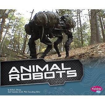 Animal Robots by Erika L. Shores - 9781491406526 Book