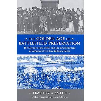 The Golden Age of Battlefield Preservation - the Decade of the 1890s a