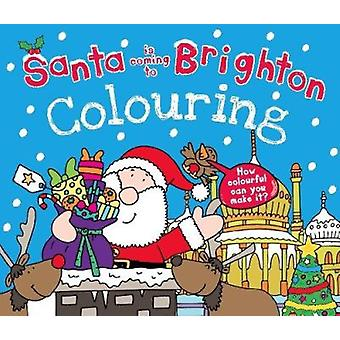Santa is Coming to Brighton Colouring Book by Katherine Sully - Simon