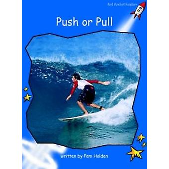 Push or Pull - Early - Level 3 (International edition) by Julie Ellis -