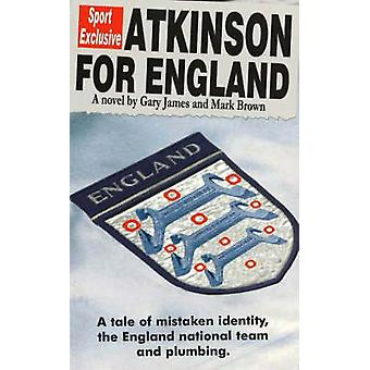 Atkinson for England - A Tale of Mistaken Identity - the England Natio