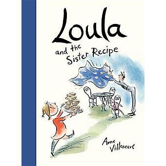 Loula and the Sister Recipe by Anne Villeneuve - Anne Villeneuve - 97