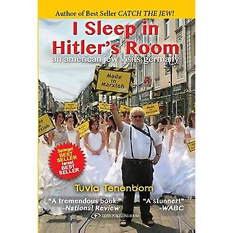 I Sleep in Hitler's Room - An American Jew Visits Germany by Tuvia Ten