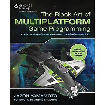 Zwarte kunst van multiplatform spel programmering door Yamamoto Jazon