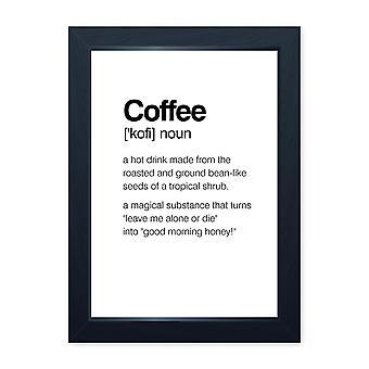 Coffee Noun, Quality Framed Print - Home Decor Kitchen Bathroom Man Cave Wall Art