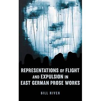 Representations of Flight and Expulsion in East German Prose Works by Niven & Bill