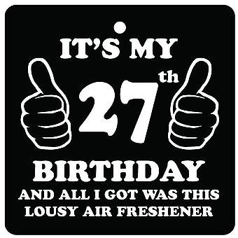 27th Birthday Lousy Car Air Freshener