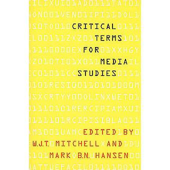 Crítica los términos para los estudios de los medios de comunicación por W. J. T. Mitchell - Mark B. N. Ha