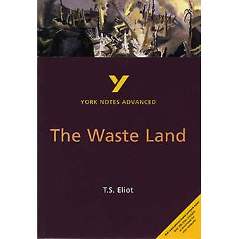 The Waste Land - York Notes Advanced (2nd Revised edition) by Alasdair