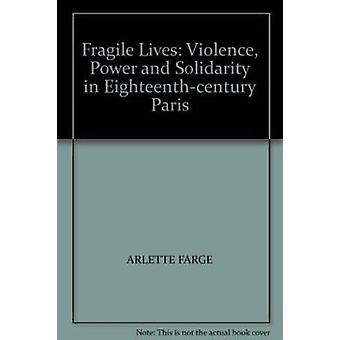 Fragile Lives - Violence - Power and Solidarity in Eighteenth-century