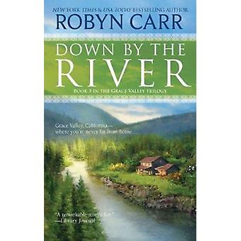 Down by the River by Robyn Carr - 9780778328988 Book