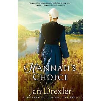 Hannah's Choice by Jan Drexler - 9780800726560 Book