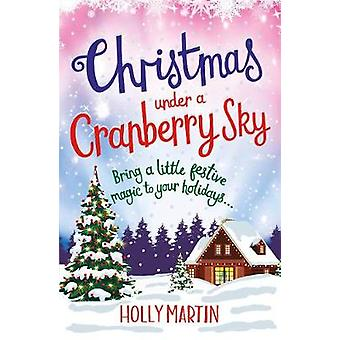 Christmas Under a Cranberry Sky by Holly Martin - 9781785763120 Book