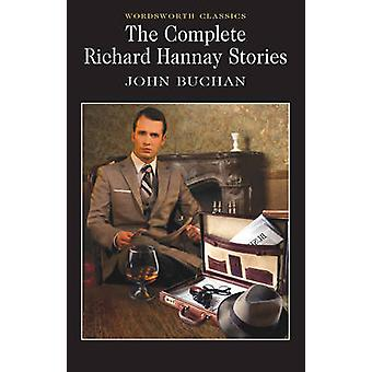 The Complete Richard Hannay Stories by John Buchan - Keith Carabine -