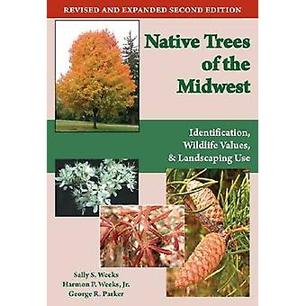 Native Trees of the Midwest - Identification - Wildlife Value - and La