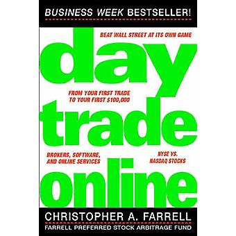 Day Trade Online - Start Trading for a Living by Christopher A. Farrel