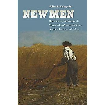 New Men - Reconstructing the Image of the Veteran in Late Nineteenth-C