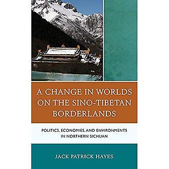 Un changement de mondes sur la zone frontalière sino-tibétaine: politique, économie et environnements dans le nord du Sichuan
