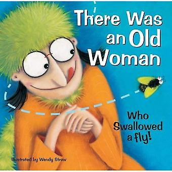There Was an Old Woman Who Swallowed a Fly (20 Favourite Nursery Rhymes - Illustrated by Wendy Straw)