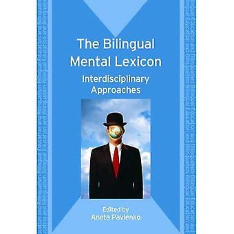 Bilingual Mental Lexicon: Interdisciplinary Approaches