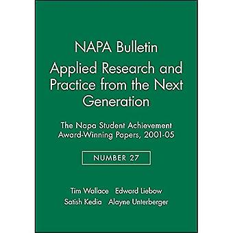 Applied Research and Practice from the Next Generation: The NAPA Student Achievement Award Winning Papers, 2001...