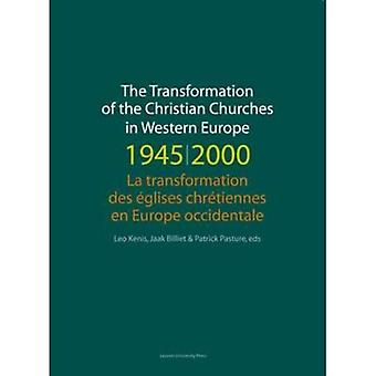 The Transformation of the Christian Churches in Western Europe 1945-2000 (Kadoc Studies on R...