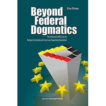 Beyond Federal Dogmatics