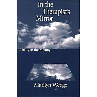 In the Therapist's Mirror: Reality in the Making