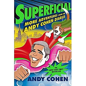 Superficial: More Adventures� from the Andy Cohen Diaries
