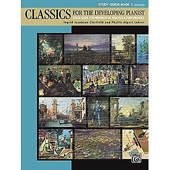 Classics for the Developing� Pianist, Study Guide, Bk 2: Study Guide for Preparation, Practice & Performance (Classics for the Developing Pianist)