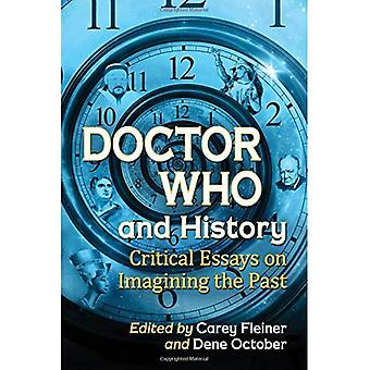 Doctor Who and History: Critical Essays on Imaging the Past